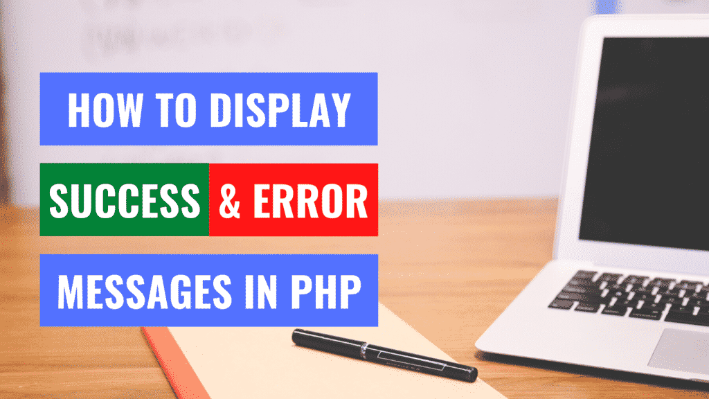How to Display Success & Error Messages in PHP